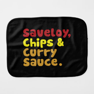 Saveloy, Chips & Curry Sauce. Burp Cloth