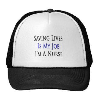 saving lives is my job im a nurse hat