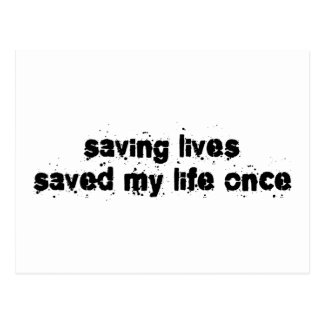 Saving Lives Saved My Life Once Postcard