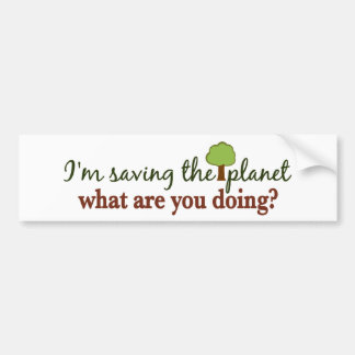 Saving the Planet Bumper Sticker