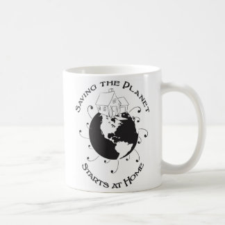 Saving the Planet Starts at Home Coffee Mug