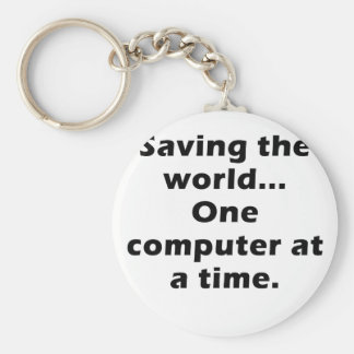 Saving the World One Computer at a Time Keychain