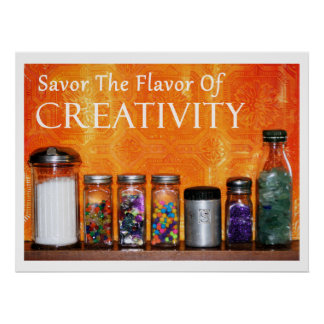 """Savor The Flavor Of Creativity"" Photography Poster"