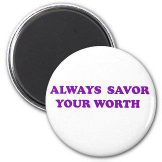 Savor Your Worth 2 Inch Round Magnet