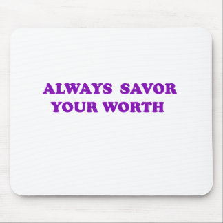Savor Your Worth Mouse Pad
