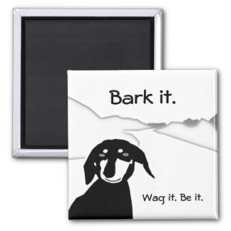 Savvy Sausage Wisdom - Bark it. Wag it. Be it. Refrigerator Magnets