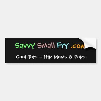 Savvy, Small, Fry, .com, Cool Tots ~ Hip Moms &... Bumper Sticker