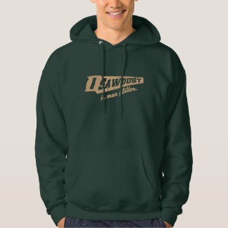 Sawdust is Man Glitter Woodworking humour Hooded Pullover