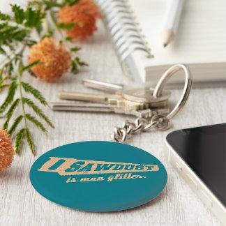 Sawdust is Man Glitter Woodworking humour Keychain