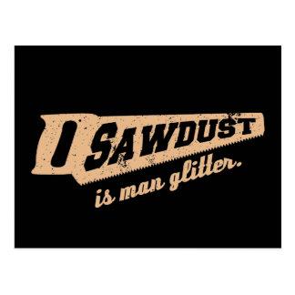 Sawdust is Man Glitter Woodworking humour Postcard