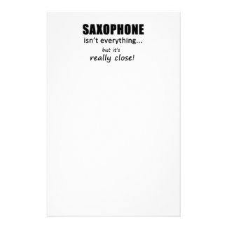 Saxophone Isn't Everything Stationery Paper