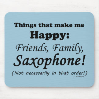 Saxophone Makes Me Happy Mouse Pad