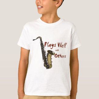 Saxophone Plays Well With Others T-Shirt