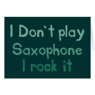 Saxophone Rock It Greeting Card