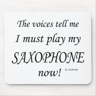 Saxophone Voices Say Must Play Mouse Pad