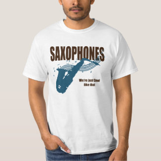 Saxophones Cool Like That T-shirts