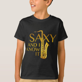 Saxy And I Know It T-Shirt