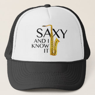 Saxy And I Know It Trucker Hat