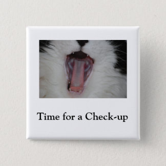 Say Ah/Dentist Humor Button
