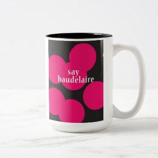 """Say Baudelaire"" Two-Tone Coffee Mug"