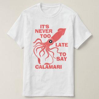 Say Calamari T-Shirt