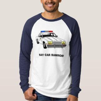 SAY CAR RAMROD! T-Shirt