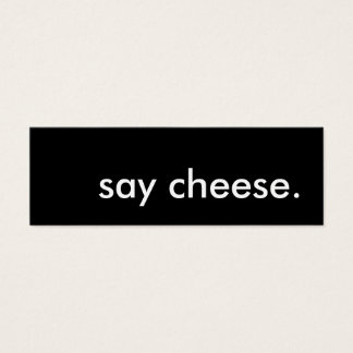 say cheese. mini business card