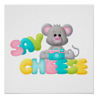 Say Cheese Mouse Gift For Kids Poster