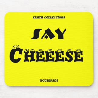 SAY CHEESE MOUSEPADS