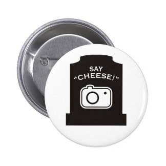 Say Cheese! Pinback Button