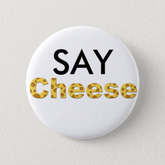 say cheese pinback button