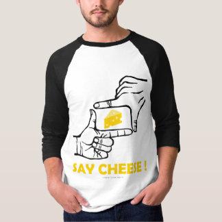 Say cheese ! T-Shirt
