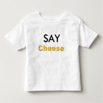 say cheese toddler t-shirt