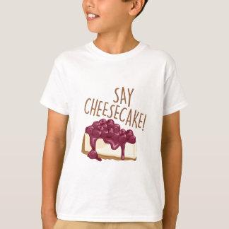 Say Cheesecake T-Shirt