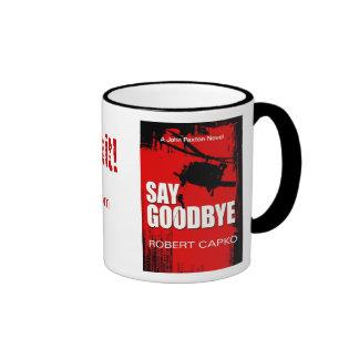 Say Goodbye Mug.