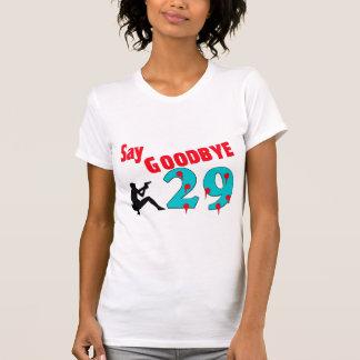 Say Goodbye To 29 Shirt