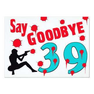 Say Goodbye To 39 A 40th Birthday Celebration 5x7 Paper Invitation Card