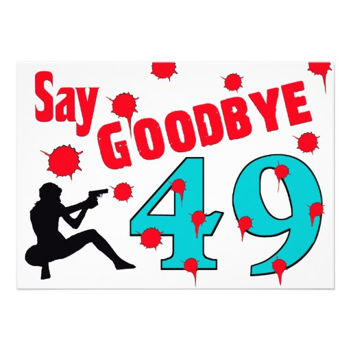 Say Goodbye To 49 A 50th Birthday Celebration 5x7 Paper ...