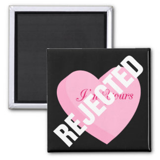 Say Happy Valentines with Rejection & Breakup 2 Inch Square Magnet