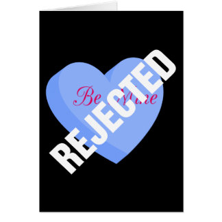Say Happy Valentines with Rejection & Breakup Card