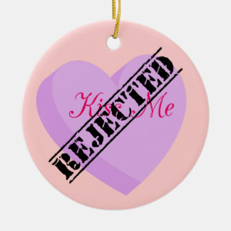 Say Happy Valentines with Rejection & Breakup Ceramic Ornament