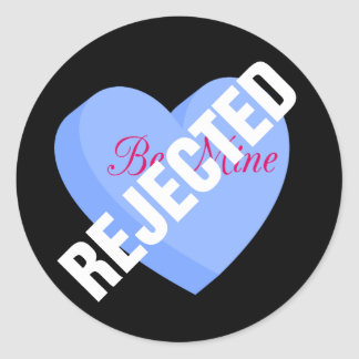 Say Happy Valentines with Rejection & Breakup Classic Round Sticker