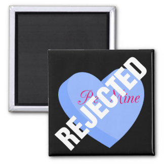 Say Happy Valentines with Rejection & Breakup Fridge Magnet