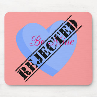 Say Happy Valentines with Rejection & Breakup Mouse Pad