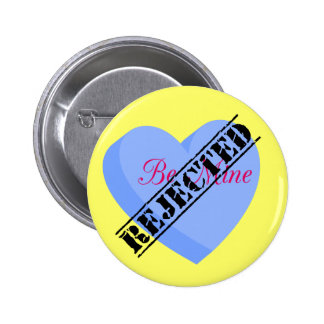 Say Happy Valentines with Rejection & Breakup Pinback Button