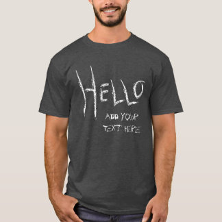 Say Hello Add Your Own Text Funny Office Party T-Shirt