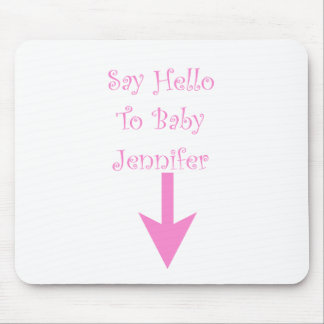 SAY HELLO TO BABY (customized).png Mousepad