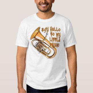Say Hello To Mt Little Friend -- Baritone Tee Shirt