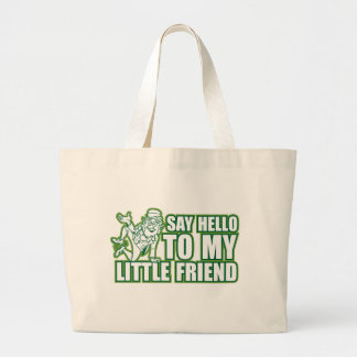 say hello to my little friend bag