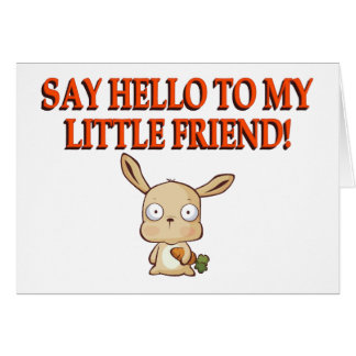 Say Hello To My Little Friend Card